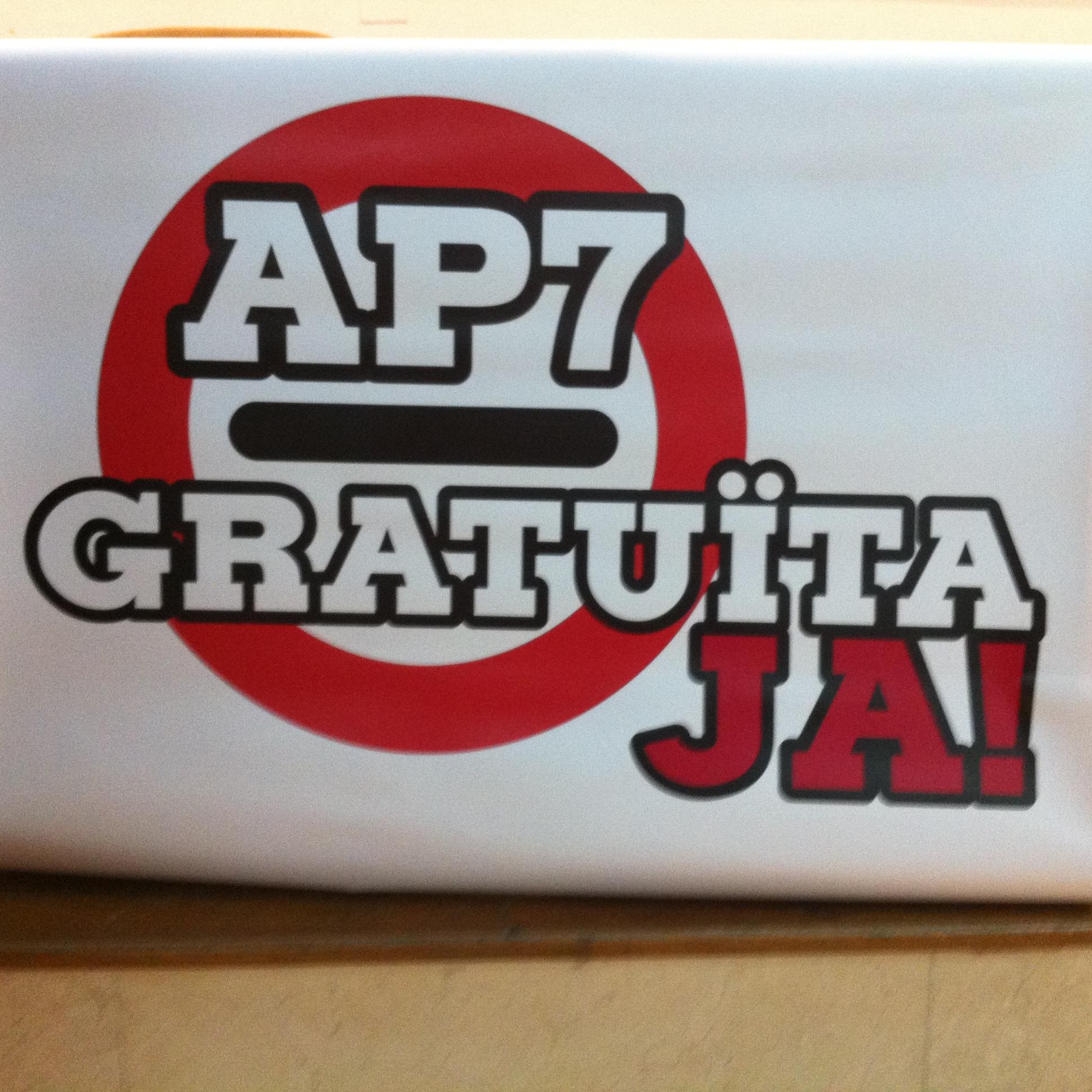 L'AP-7 GRATUÏTA, JA!!!